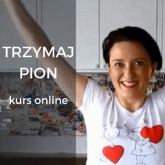 Trzymaj Pion Kurs Online Jak przestać się garbić