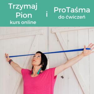 Trzymaj Pion kurs online i ProTaśma do ćwiczeń postawy ciała, umysłu i ducha