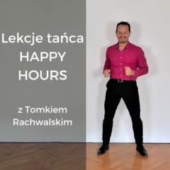 Indywidualna Lekcja Tańca Happy Hours z Tomkiem Rachwalskim