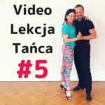 Videolekcja - kurs tańca online #5