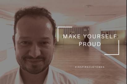 Bądź z siebie dumny/a - Make Yourself Proud