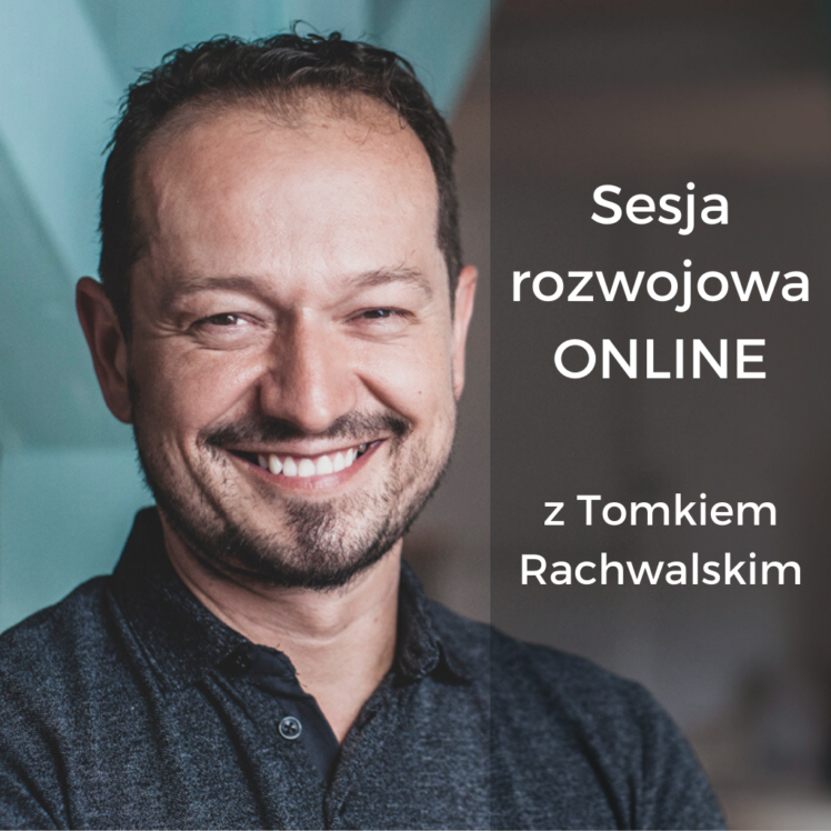 sesja rozwojowa Tomek Rachwalski