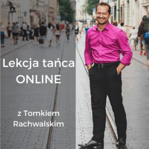 zdalne lekcje tańca online przez internet z Tomkiem Rachwalskim