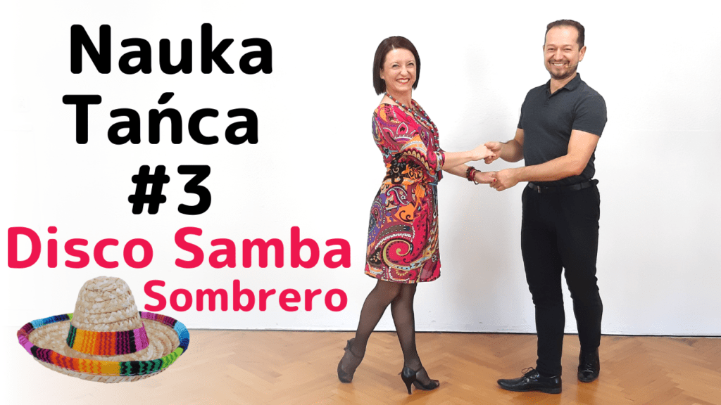 Nauka tańca Disco Samba #3 – Sombrero i Obrót Solowy Partnera w Lewo. Bądźcie w swoim rytmie!