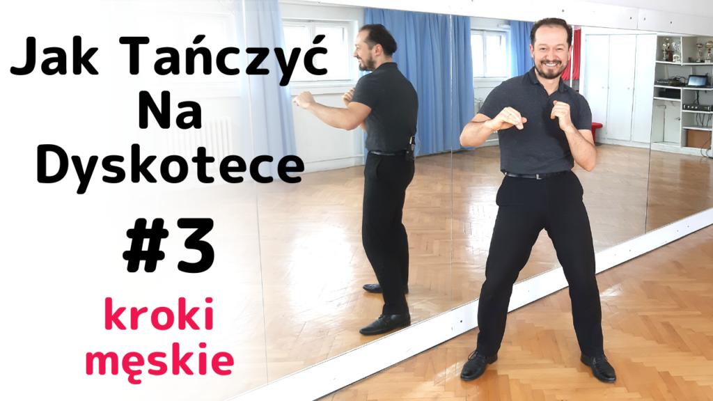 Jak tańczyć na dyskotece i w klubie #3 Kroki męskie
