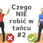Jak Tańczyć Lepiej #2 Czego NIE robić w tańcu. 5 porad dla mężczyzn. Sylwetka. Przestrzeń. Higiena.