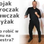 Stojak, Rozkroczak, Dostawczak i Krzyżak, czyli co robić w domu na Sylwestra :)